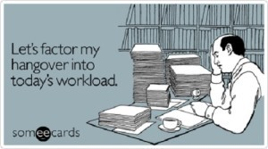 factor-hangover-into-todays-workplace-ecard-someecards-300x167
